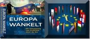 Europa wankelt. De ontvoering van Europa door de EU