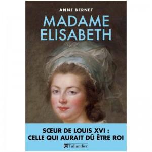 Madame Elisabeth, Taillandier, Paris 2013