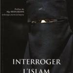 Livres : Interroger l'Islam. 1235 questions à poser aux musulmans
