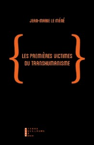 les-premic3a8res-victimes-du-transhumanisme